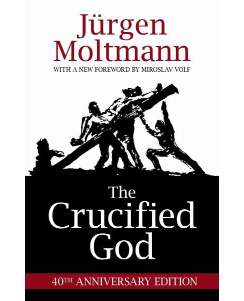 Crucified God (Anniversary) (Paperback) (Jurgen Moltmann) - image 1 of 1