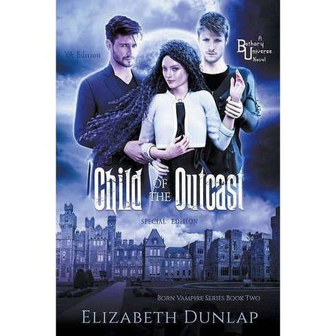 Child of the Outcast - by  Elizabeth Dunlap (Paperback) - image 1 of 1