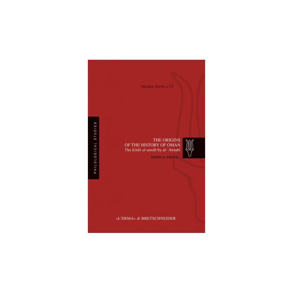Origins of the History of Oman : The Kitab Al-ansab by Al-awtabi (Paperback) (Daniela Amaldi)