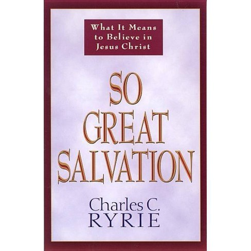 So Great Salvation - by  Charles C Ryrie (Paperback) - image 1 of 1