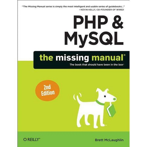 PHP & Mysql: The Missing Manual - 2 Edition by  Brett McLaughlin (Paperback) - image 1 of 1