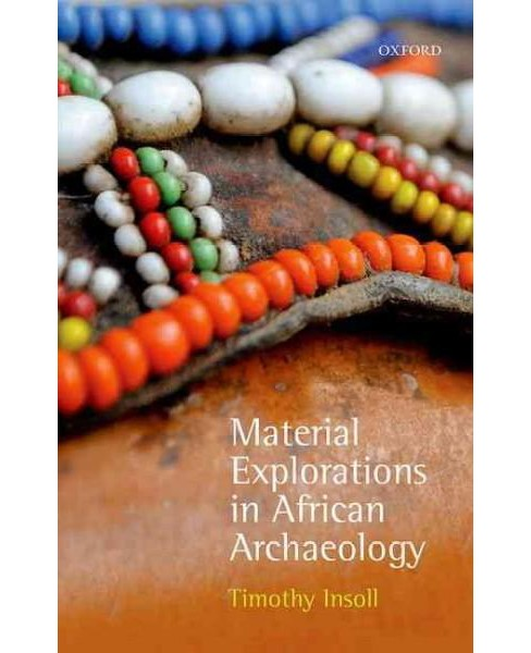 Material Explorations in African Archaeology (Hardcover) (Timothy Insoll) - image 1 of 1