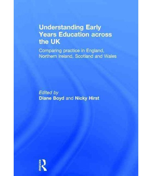 Understanding Early Years Education Across the UK : Comparing Practice in England, Northern Ireland, - image 1 of 1