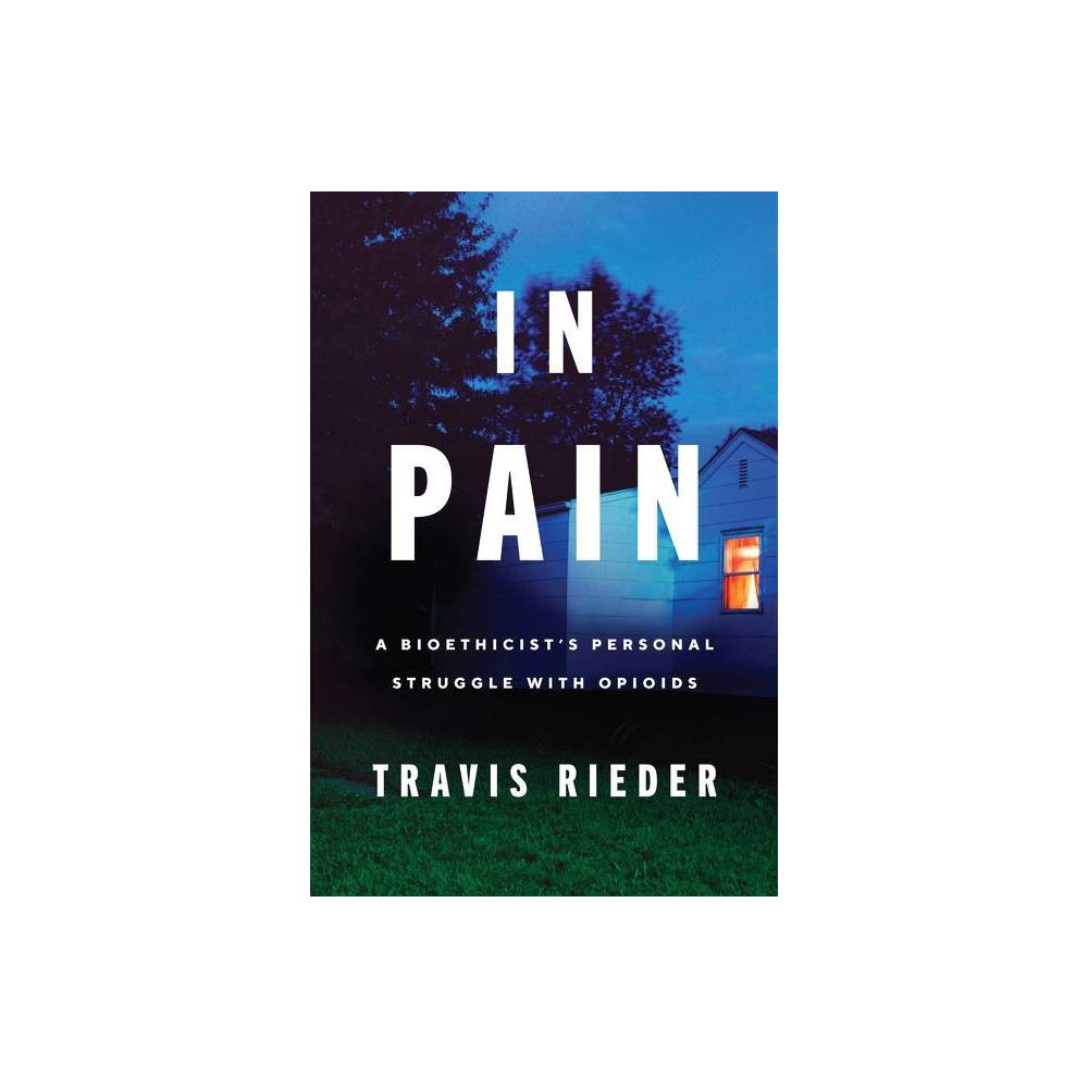 In Pain By Travis Rieder Paperback