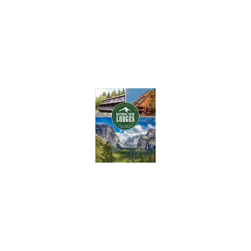 Complete Guide to the National Park Lodges (Paperback) (David Scott & Kay L. Scott)