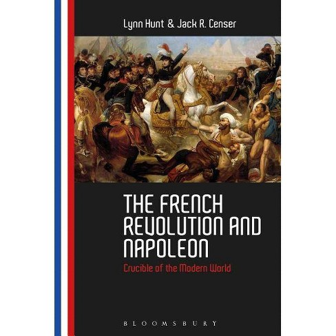 The French Revolution and Napoleon - by  Lynn Hunt & Jack R Censer (Paperback) - image 1 of 1