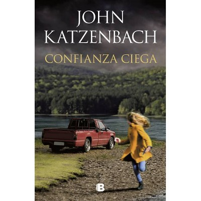 Confianza Ciega / Blind Trust - by  John Katzenbach (Paperback)