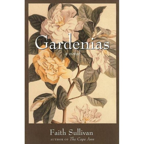 Gardenias - by  Faith Sullivan (Hardcover) - image 1 of 1