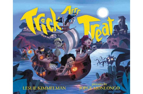 Trick Arrr Treat : A Pirate Halloween (School And Library) (Leslie Kimmelman) - image 1 of 1