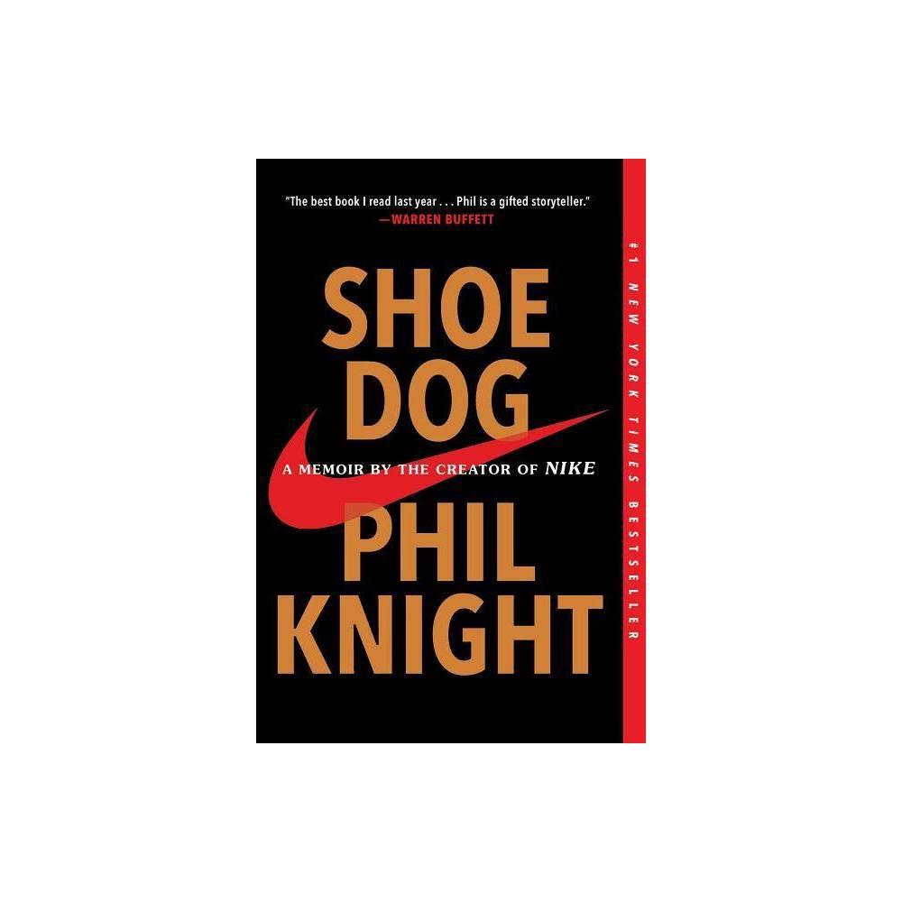 ISBN 9781501135927 product image for Shoe Dog : A Memoir by the Creator of Nike - Reprint by Phil Knight (Paperback) | upcitemdb.com