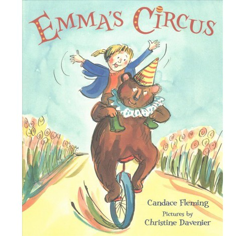Emma's Circus -  by Candace Fleming (School And Library) - image 1 of 1