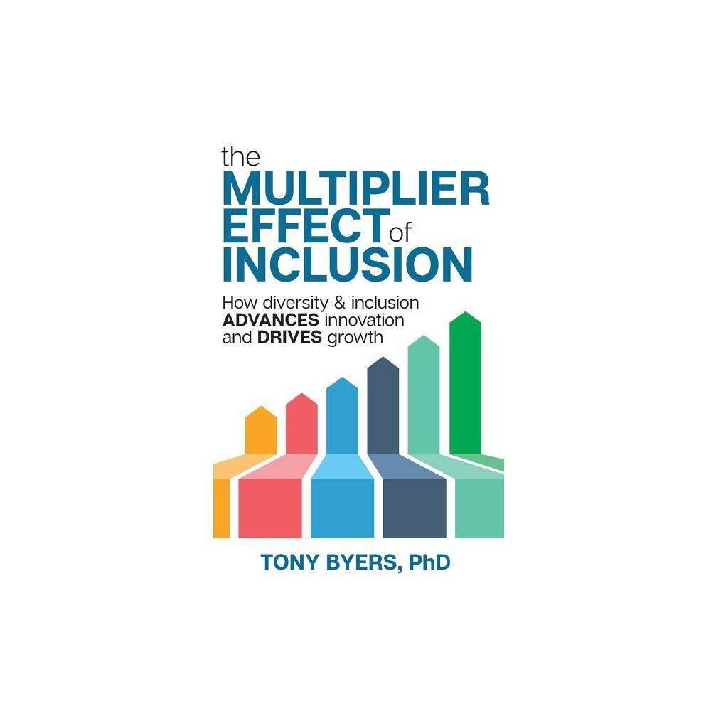 The Multiplier Effect Of Inclusion By Tony Byers Paperback