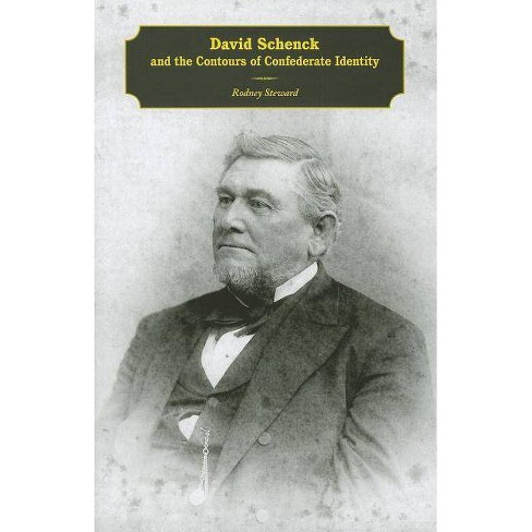 David Schenck and the Contours of Confederate Identity - by  Rodney Steward (Hardcover) - image 1 of 1