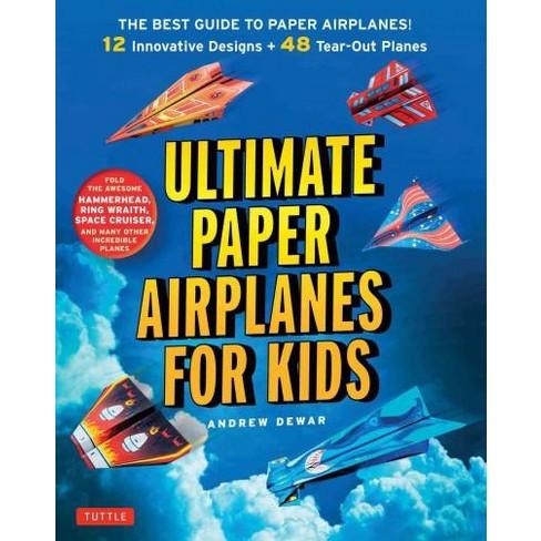 ultimate paper airplanes for kids paperback andrew dewar target