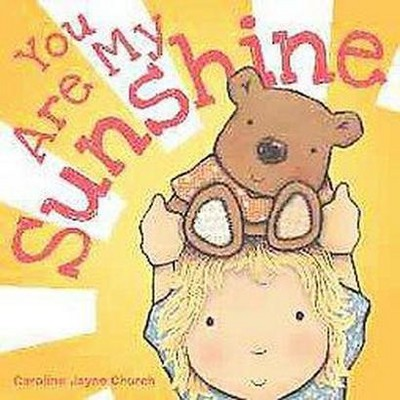 You Are My Sunshine (Board Book)by Caroline Jayne Church