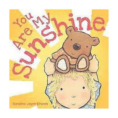 You Are My Sunshine (Board Book) by Caroline Jayne Church - image 1 of 2