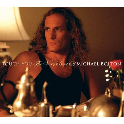 Michael Bolton - Touch You: The Best of Michael Bolton (CD)