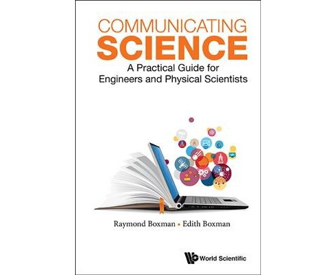 Communicating Science : A Practical Guide for Engineers and Physical Scientists (Paperback) (Raymond - image 1 of 1