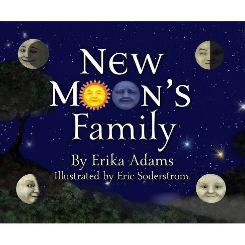 New Moon's Family - by  Erika Adams (Hardcover) - image 1 of 1