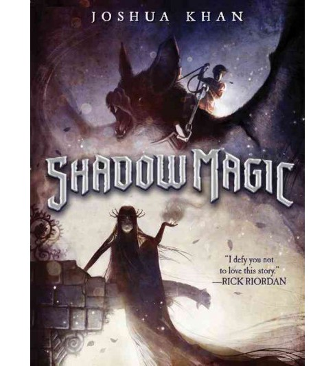 Shadow Magic (Reprint) (Paperback) (Joshua Khan) - image 1 of 1