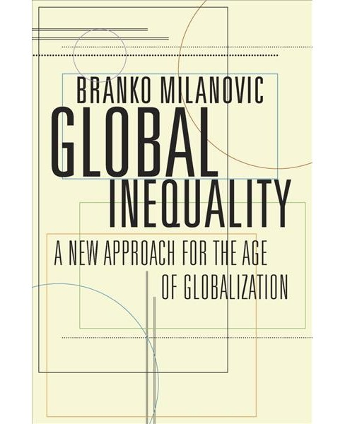 Global Inequality : A New Approach for the Age of Globalization - Reprint by Branko Milanovic - image 1 of 1
