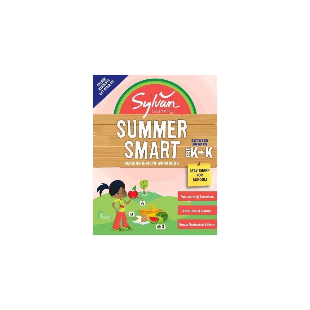 Sylvan Summer Smart Reading & Math Workbook : Between Grades Pre-K & Kindergarten - (Paperback)