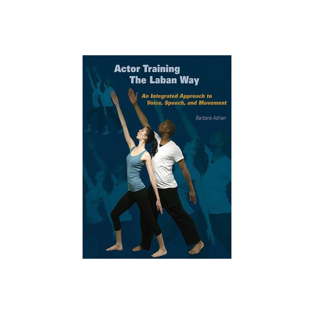 Actor Training The Laban Way By Barbara Adrian Paperback