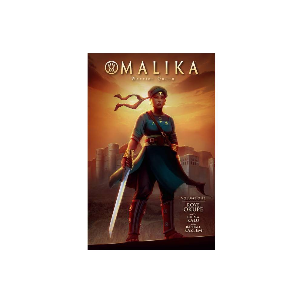 Malika Warrior Queen Volume 1 By Roye Okupe Paperback