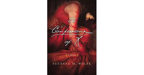Confessions of X (Paperback) (Suzanne M. Wolfe) - image 1 of 1