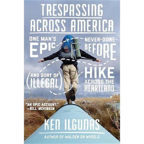 Trespassing Across America - by  Ken Ilgunas (Paperback) - image 1 of 1