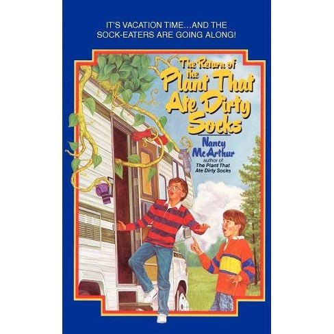 The Return of the Plant That Ate Dirty Socks - by  Nancy McArthur (Paperback) - image 1 of 1