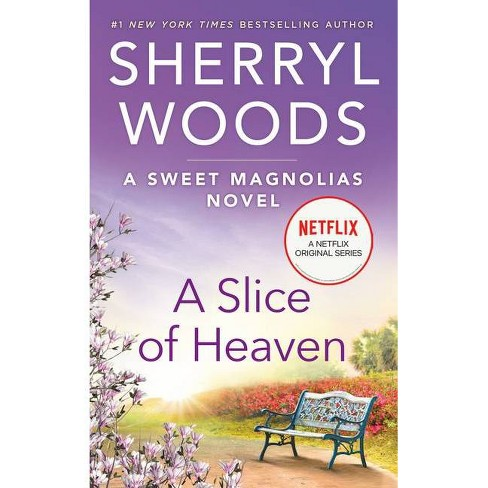 A Slice of Heaven - (Sweet Magnolias Novel, 2) by  Sherryl Woods (Paperback) - image 1 of 1