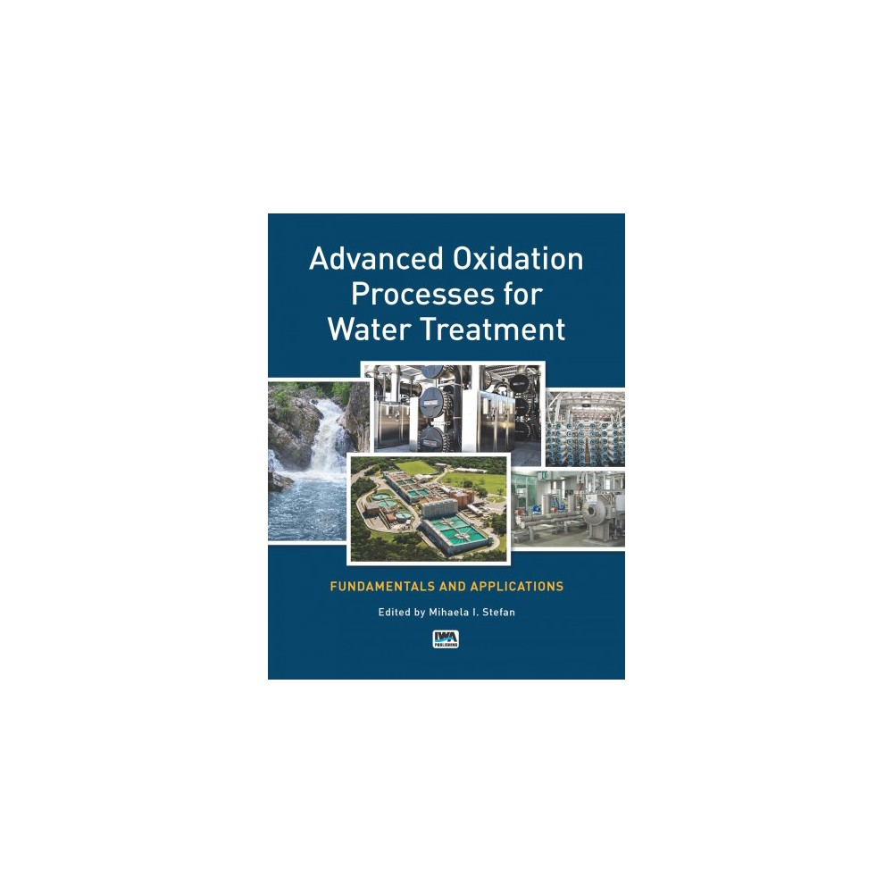 Advanced Oxidation Processes for Water Treatment : Fundamentals and Applications (Paperback)