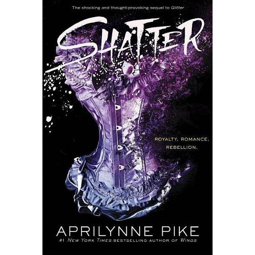 Shatter - by Aprilynne Pike (Hardcover)