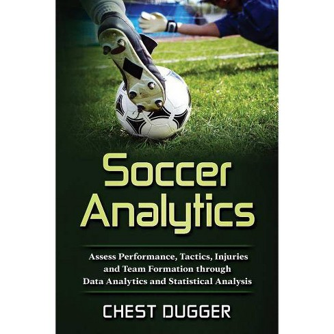 Soccer Analytics - by Chest Dugger (Paperback)