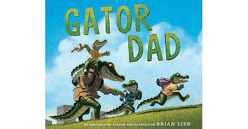 Gator Dad (School And Library) (Brian Lies) - image 1 of 1