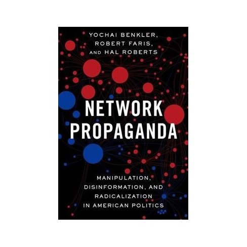 Political Disinformation And How It >> Network Propaganda Manipulation Disinformation And