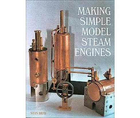 Making Simple Model Steam Engines (Hardcover) (Stan Bray) - image 1 of 1