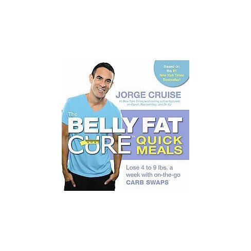 The Belly Fat Cure Quick Meals Lose 4 to 9 lbs a week with on-the-go CARB SWAPS