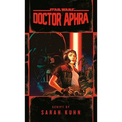 Doctor Aphra (Star Wars) - by Sarah Kuhn (Hardcover)