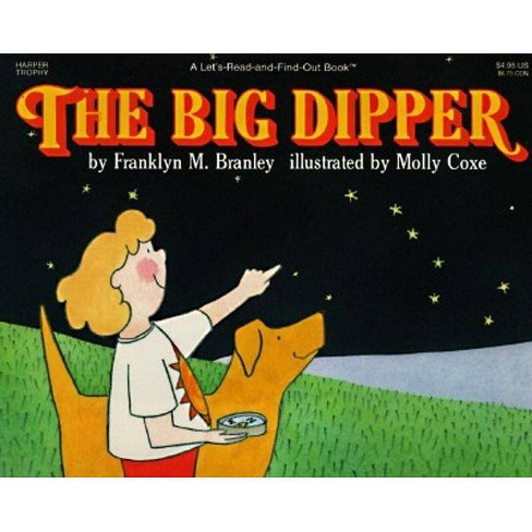 The Big Dipper - (Let's-Read-And-Find-Out Science: Stage 1 (Paperback)) by  Franklyn M Branley - image 1 of 1