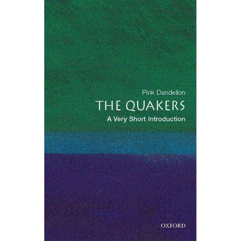 The Quakers - (Very Short Introductions) by  Pink Dandelion (Paperback) - image 1 of 1