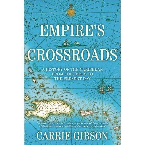 Empire's Crossroads - by  Carrie Gibson (Paperback) - image 1 of 1
