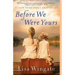 Before We Were Yours -  Reprint by Lisa Wingate (Paperback)