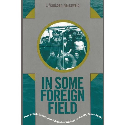 In Some Foreign Field - 3 Edition by  Vanloan Naisawald (Paperback) - image 1 of 1