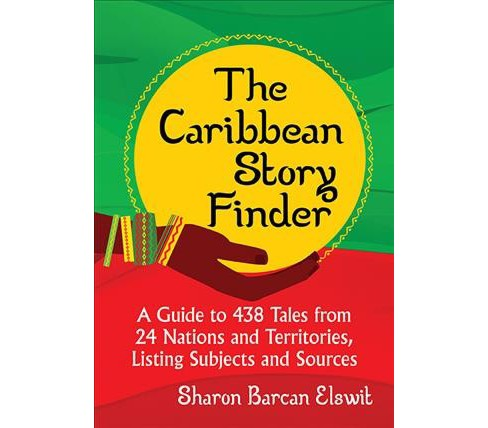 Caribbean Story Finder : A Guide to 438 Tales from 24 Nations and Territories, Listing Subjects and - image 1 of 1