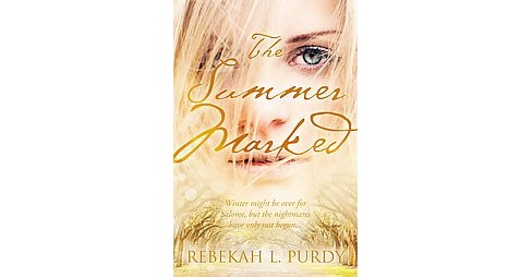 Summer Marked (Hardcover) (Rebekah L. Purdy) - image 1 of 1