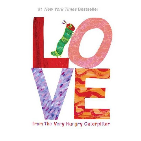 Love From the Very Hungry Caterpiller (Hardcover) (Eric Carle) - image 1 of 1