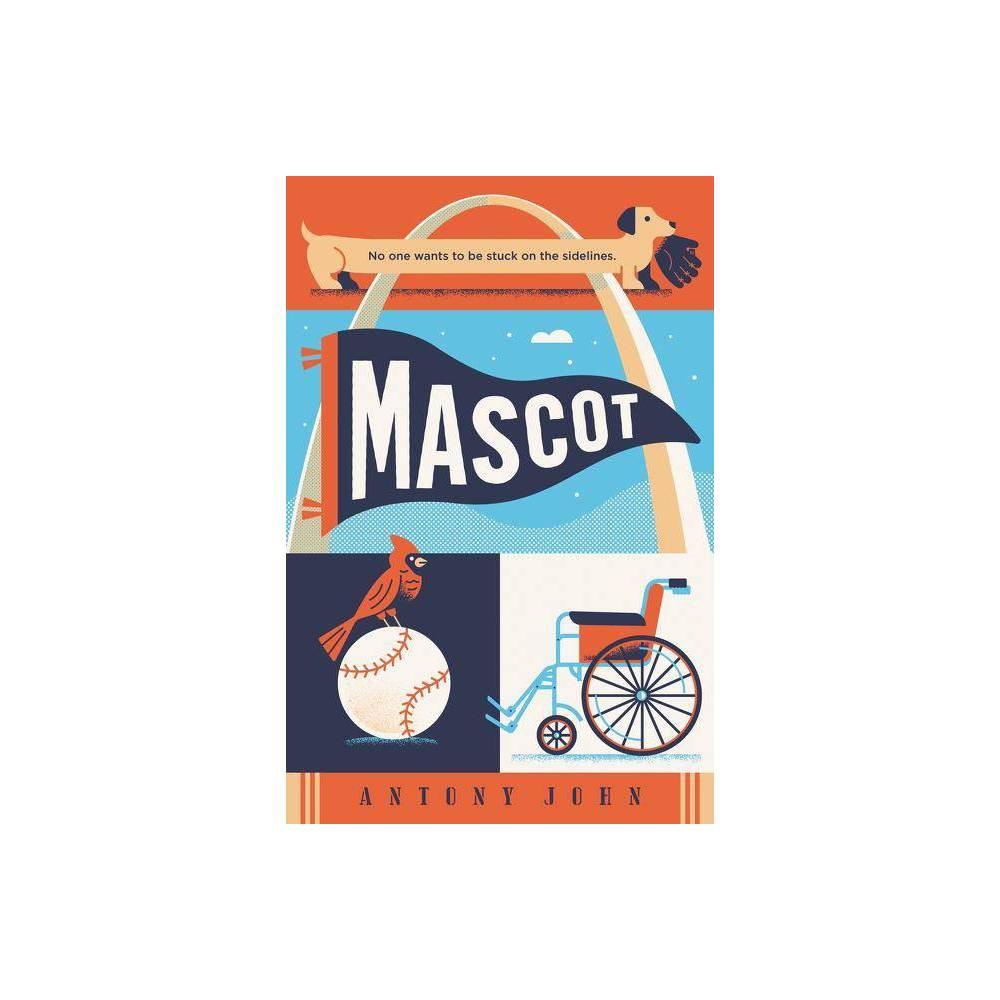 Mascot By Antony John Hardcover