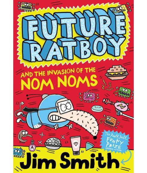 Future Ratboy and the Invasion of the Nom Noms (Paperback) (Jim Smith) - image 1 of 1